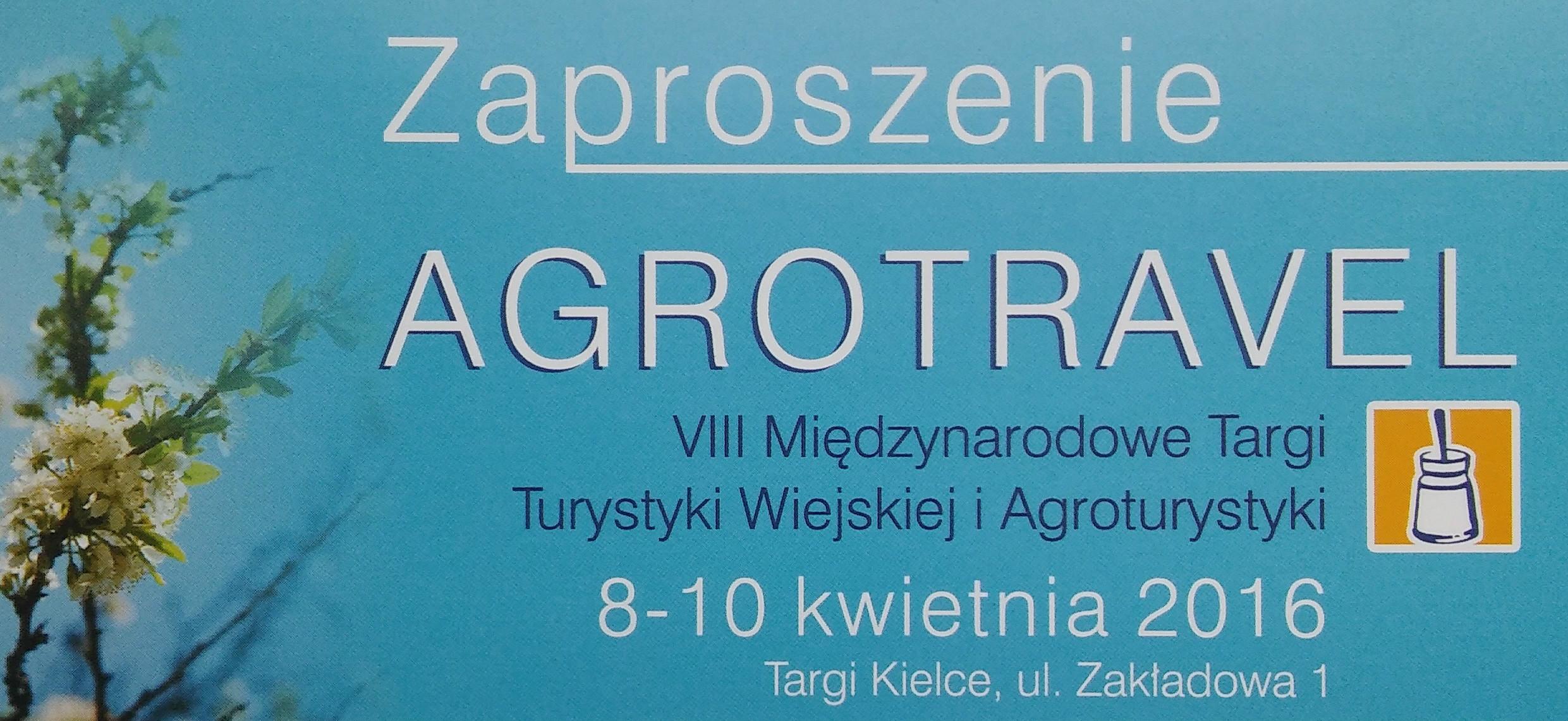 ZAPRASZAMY NA VIII MIĘDZYNARODOWE TARGI AGROTRAVEL KIELCE 2016!!!